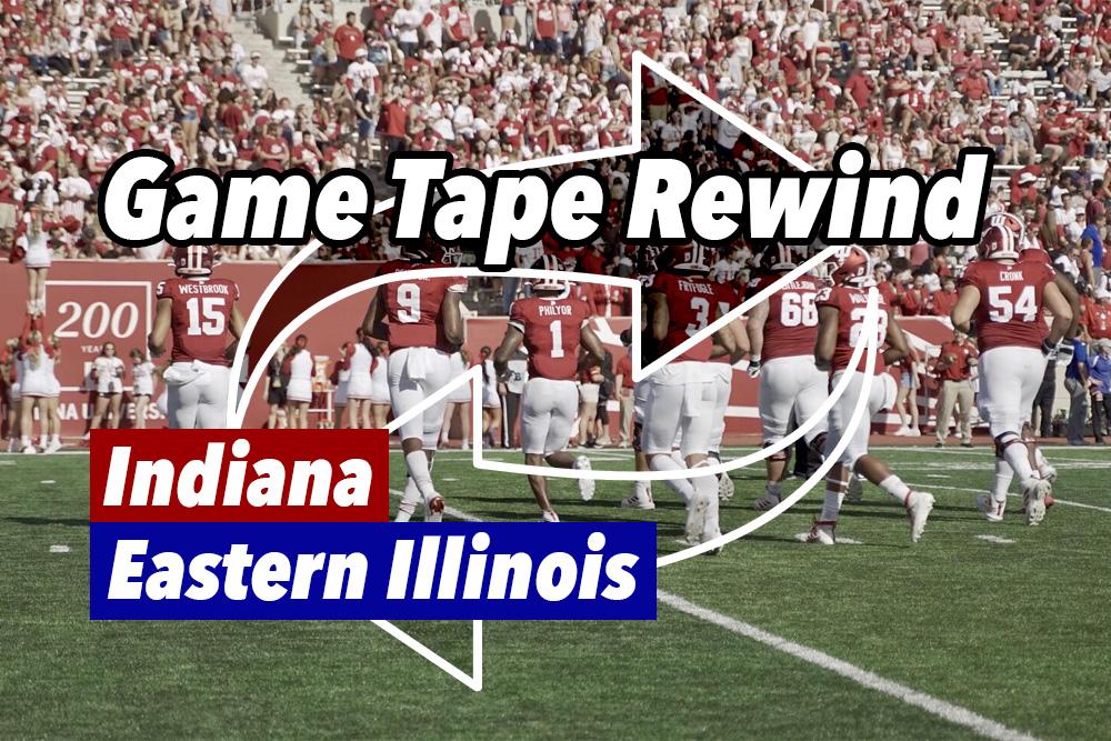 Game Tape Rewind: Indiana Hoosiers Football Versus Eastern
