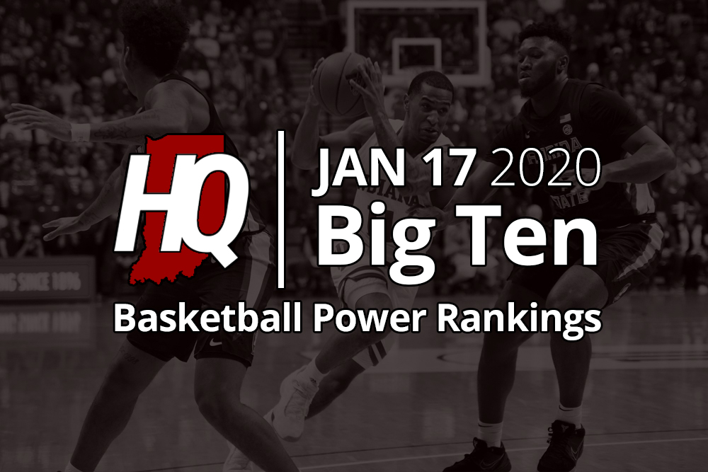 Big Ten Basketball Power Rankings Updated January 17 2020